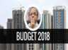 does real estate sector are satisfied with union budget 2018