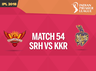 ipl 2018 live blog updates sunrisers hyderabad vs kolkata knight riders at hyderabad match 54