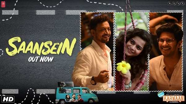 saansein video song from karwaan movie