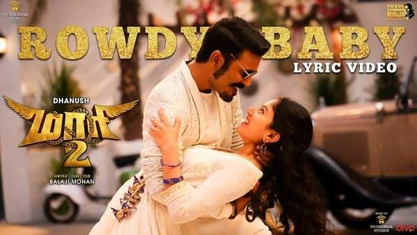 dhanush maari 2 rowdy baby lyrical video song released