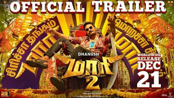 dhanushs maari 2 official trailer is out