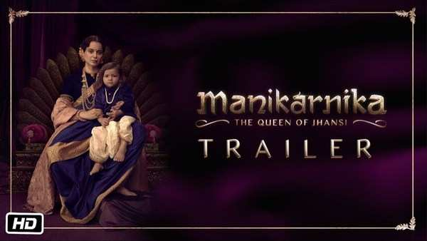 manikarnika the queen of jhansi official trailer kangana ranaut