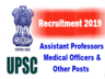 upsc released notification for the recruitment of 358 assistant professor other posts