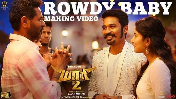 dhanush and sai pallavi starrer rowdy baby making video from maari 2 movie
