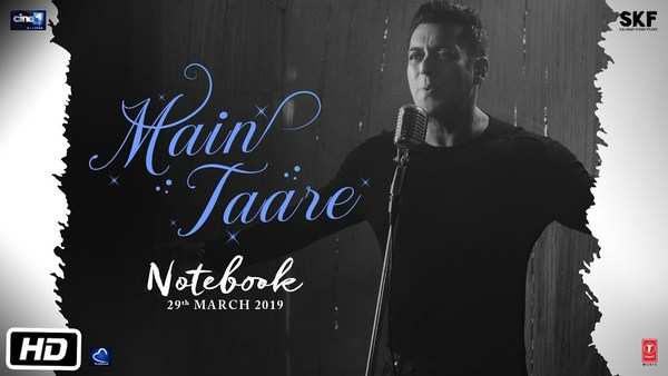 notebook main taare full video song sung by salman khan