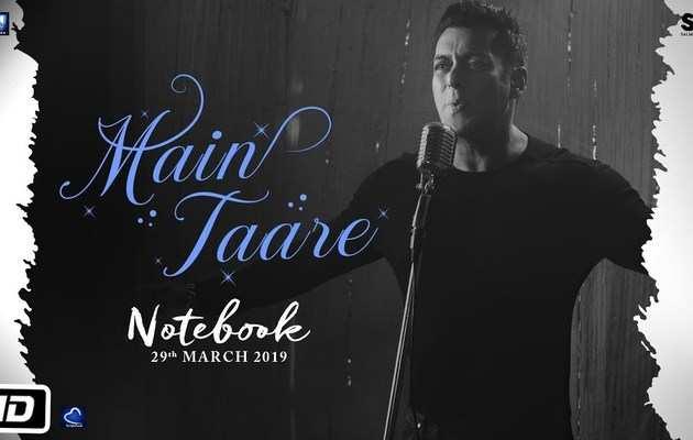 'नोटबुक' का सॉन्ग Main Taare रिलीज, सलमान ने दी आवाज