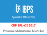 ibps so vii 2017 provisional result declared check here