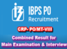 ibps po final result released check combined results of mains and interview details here