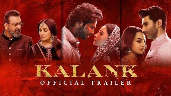 kalank official trailer varun dhawan alia bhatt aditya roy sanjay dutt sonakshi sinha