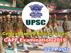 union public service commission has released capf examination 2019 recruitment notification for 323 assistant commandant posts