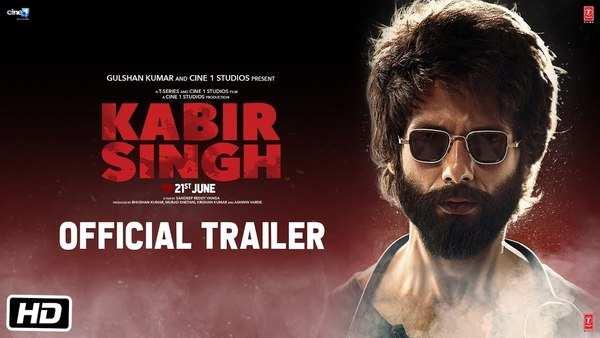 film kabir singh official trailer