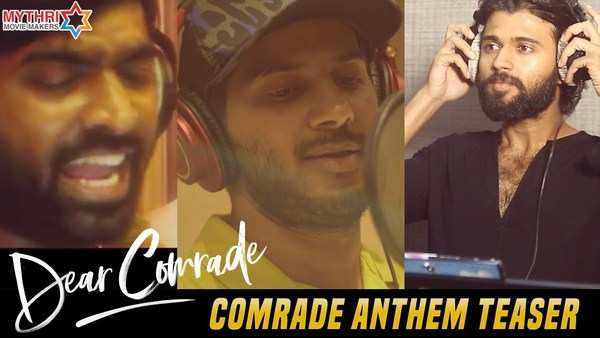 comrade anthem teaser dear comrade movie vijay deverakonda vijay sethupathi dulquer salmaan