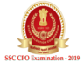 staff selection commission cpo recruitment 2019 si in delhi police capfs and asi in cisf examination 2019 notification released