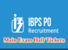 institute of banking personnel selection has released ibps po main examination call letter download here