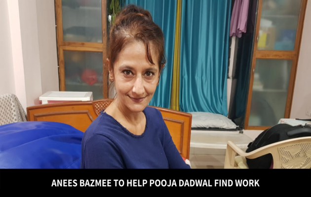 Anees Bazmee willing to cast Pooja Dadwal in his next film