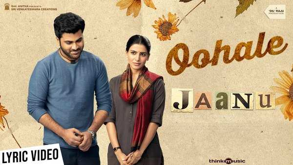 sharwanand samantha starrer jaanu movie song oohale lyric video