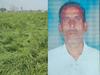 फसल की बर्बादी देख किसान को आया हार्ट अटैक, मौके पर हुई मौत