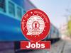 RRC Railway Bharti: 2800 पदों के लिए फिर से होंगे आवेदन, देखें नोटिस