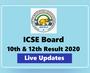 ICSE Board Result 2020 Live Updates: 10वीं-12वीं का रिजल्ट जारी, देखें हर अपडेट