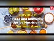 COVID-19: Food and immunity tips by Nutritionist Gurmeet Arora